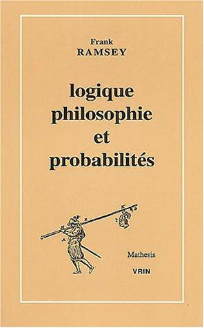 Logique, Philosophie Et Probabilites (Mathesis) par Franck Ramsey