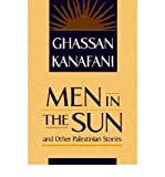 """[(""""Men in the Sun"""" and Other Palestinian Stories)] [Author: Ghassan Kanafani] published on (November, 1998)"""