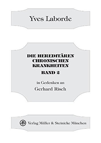 Die hereditären chronischen Krankheiten Band 2