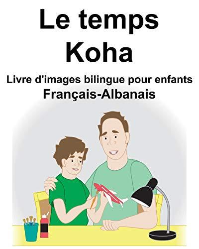 Koha Verlag Karte Ziehen.Français Albanais Le Temps Koha Livre D Images Bilingue Pour Enfants