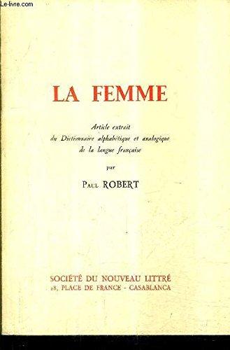 La femme. Article extrait du Dictionnaire alphabetique et analogique de la langue francaise.