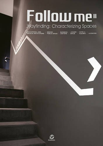 Follow Me 3 Wayfinding: Characterizing Spaces