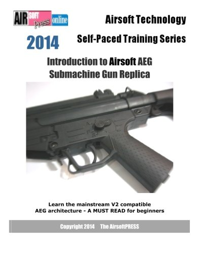 2014 Airsoft Technology Self-Paced Training Series: Introduction to Airsoft AEG Submachine Gun Replica -