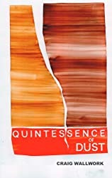 Quintessence of Dust by Craig Wallwork (2012-04-03)