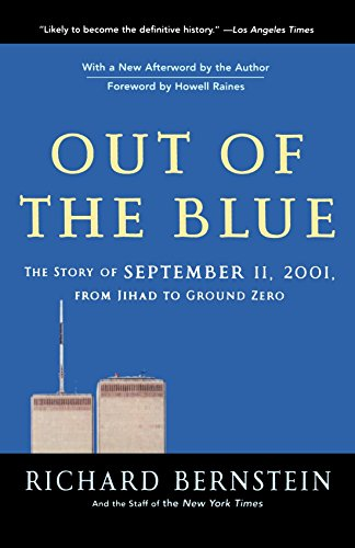Out of the Blue: The Story of September 11, 2001, from Jihad to Ground Zero by Howell Raines (Foreword), Richard Bernstein (1-Aug-2003) Paperback