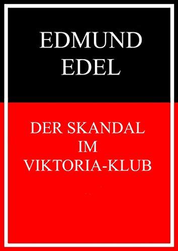 Der Skandal im Viktoria-Klub: Der Roman eines Spielers (Der Spieler-klub)