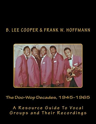 The Doo-Wop Decades, 1945-1965: A Resource Guide To Vocal Groups and Their Recordings
