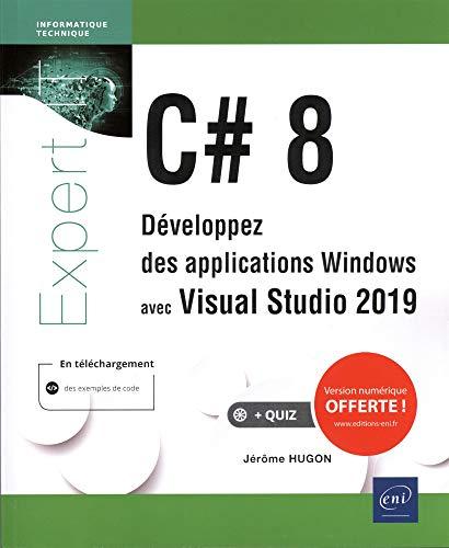 C# 8 - Développez des applications Windows avec Visual Studio 2019 par Jérôme HUGON