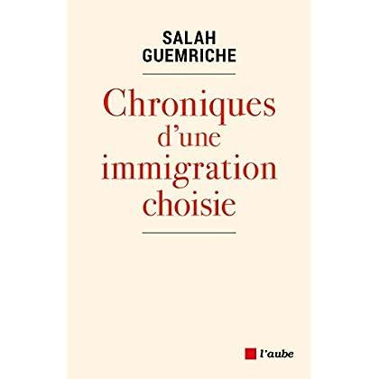 Chroniques d'une immigration choisie (Monde en cours)