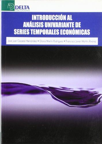 Introducción al análisis univariante de series temporales económicas por José Juan Cáceres Hernández