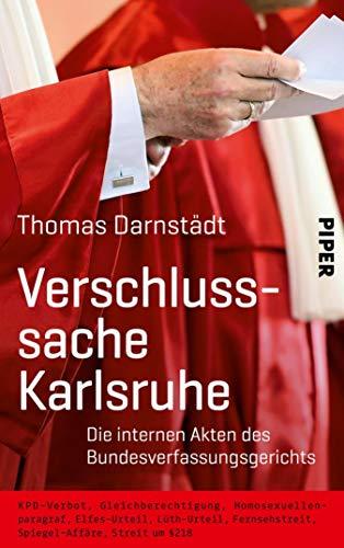 Verschlusssache Karlsruhe: Die internen Akten des Bundesverfassungsgerichts