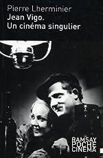 Jean Vigo - Un cinéma singulier de Pierre Lherminier