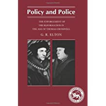 Policy and Police: The Enforcement of the Reformation in the Age of Thomas Cromwell (Cambridge Paperback Library)