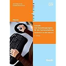 Schreib- und Gestaltungsregeln für die Textverarbeitung: Sonderdruck von DIN 5008:2011 (Beuth Praxis)