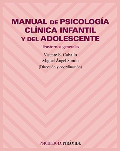 Manual de psicología clínica infantil y del adolescente: Trastornos generales - 9788436815771