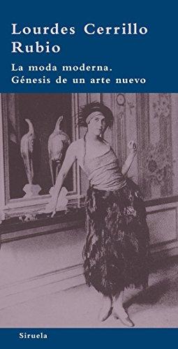 La moda moderna / Modern Fashion: Genesis de un arte nuevo / Genesis of a New Art (Biblioteca Azul: Serie Minima / Blue Library: Minimal Series)
