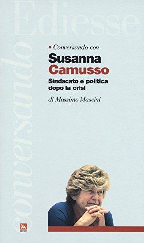 Conversando con Susanna Camusso. Sindacato e politica dopo la crisi
