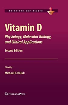 Vitamin D: Physiology, Molecular Biology, And Clinical Applications (nutrition And Health) por Michael F. Holick (ed.) epub