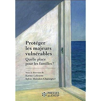 Protéger les majeurs vulnérables: Quelle place pour les familles ?