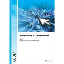 ECDL Syllabus 5.0 Module 7a Web Browsing Using Internet Explorer 8 by CiA Training Ltd. (2009-09-01)