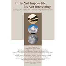 If It's Not Impossible, It's Not Interesting by Guy L. Smith (2012-01-24)