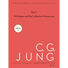 Collected Works of C.G. Jung, Volume 9 (Part 1): Archetypes and the Collective Unconscious: Archetypes and the Collective Unconscious