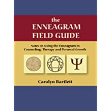 the ENNEAGRAM FIELD GUIDE Notes on Using the Enneagram in Counseling, Therapy and Personal Growth (English Edition)