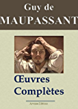 Maupassant : Oeuvres complètes - 67 titres (Annotés et illustrés) (French Edition)