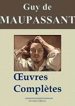 Maupassant : Oeuvres complètes - 67 titres (Annotés et illustrés) (French Edition) von [de Maupassant, Guy]