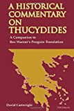A Historical Commentary on Thucydides: A Companion to Rex Warners Penguin Translation