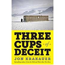 [(Three Cups of Deceit: How Greg Mortensen, Humanitarian Hero, Lost His Way)] [Author: Jon Krakauer] published on (July, 2011)