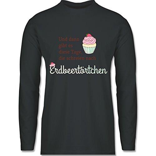 Statement Shirts - Und dann gibt es diese Tage, die schreien nach Erdbeertörtchen - Longsleeve / langärmeliges T-Shirt für Herren Anthrazit
