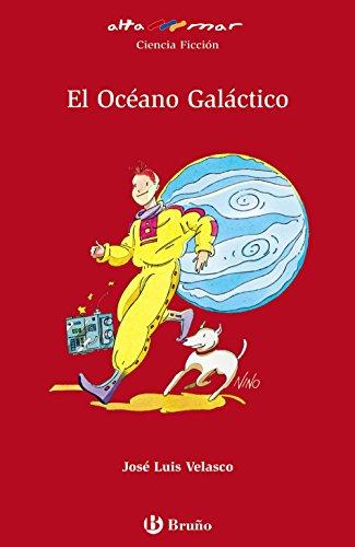 El Océano Galáctico (Castellano - A Partir De 12 Años - Altamar) por José Luis Velasco