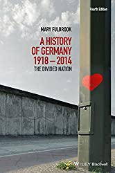 A History of Germany 1918-2014: The Divided Nation
