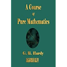 A Course of Pure Mathematics by G. H. Hardy (2007-10-05)
