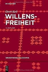 Willensfreiheit (Grundthemen Philosophie)