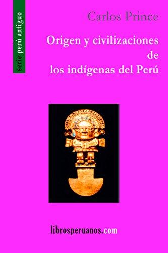 Descargar Libro Libro Origen y civilizaciones de los indígenas del Perú (Historia) de Carlos Prince