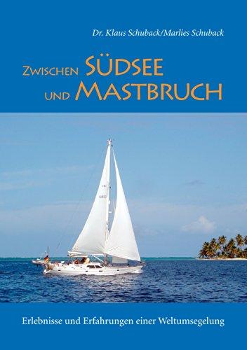 Buchseite und Rezensionen zu 'Zwischen Südsee und Mastbruch: Erlebnisse und Erfahrungen einer Weltumsegelung' von Marlies Schuback