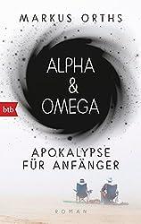 Alpha & Omega: Apokalypse für Anfänger Roman