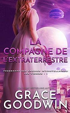 La Compagne de l'Extraterrestre (Programme des Épouses Interstellaires: Les Vierges t. 1)