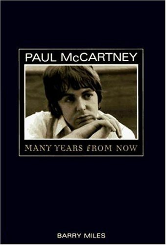 Paul McCartney: Many Years from Now by Barry Miles (1997-10-08)
