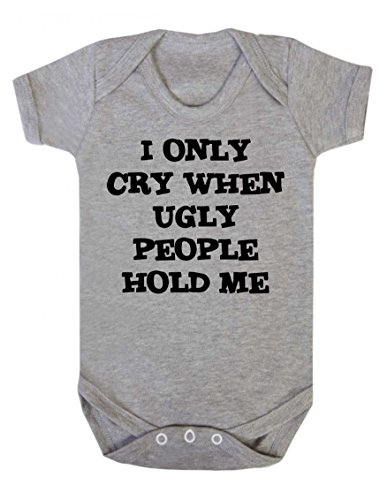 Bullshirt's I Only Cry When Ugly People Hold Me Short Sleeve Babygrow