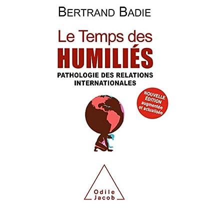 Le Temps des humiliés: Pathologie des relations internationales (OJ.HISTOIRE)