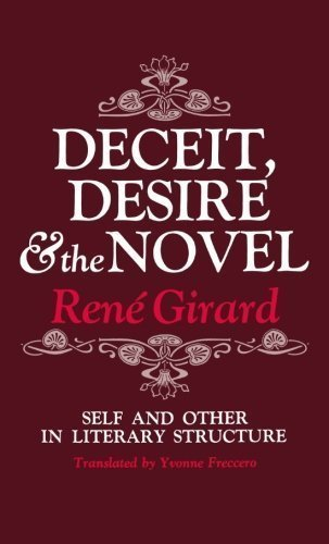 Deceit, Desire, and the Novel: Self and Other in Literary Structure by Girard, Ren?? Published by Johns Hopkins University Press (1976) Paperback