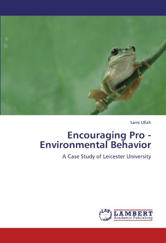 Encouraging Pro - Environmental Behavior: A Case Study of Leicester University