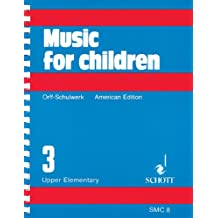 Music for Children, Upper Elementary, Volume 3 (Music for Children (Schott))