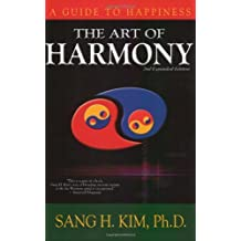 The Art of Harmony (2nd edition): A Book for Freedom from Within