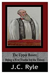 The Upper Room: Being a Few Truths for the Times