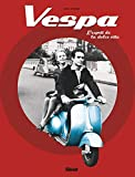 Vespa - L'esprit de la dolce vita