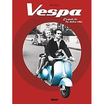 Vespa: L'esprit de la dolce vita